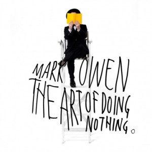 MarkOwen-TheArtofDoingNothing-AlbumCover-CultureVult