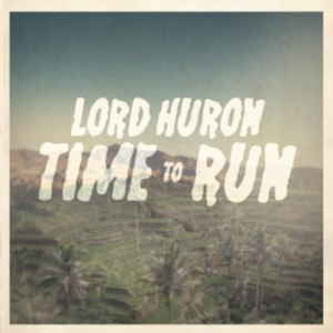 Lord Huron - Time to Run Reviews
